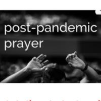 post pandemic prayer series